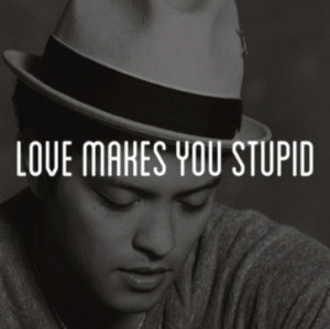 Bruno mars, quotes, sayings, love, true, short quote
