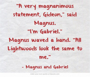 The infernal devices | Quotes | Magnus Bane and Gabriel Lightwood