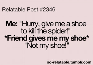 funny true i can relate so true teen quotes relatable spider