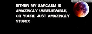 either_my_sarcasm_is-82999.jpg?i