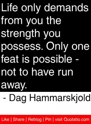... - not to have run away. - Dag Hammarskjold #quotes #quotations