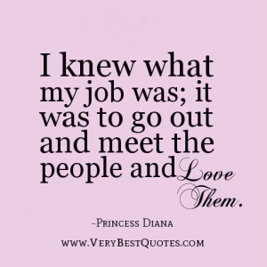 Love My Princess Quotes I knew what my job was;