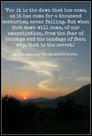 quote by Alan Paton from CRY, THE BELOVED COUNTRY. Image by Finger ...