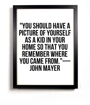 John Mayer quote (love it!)