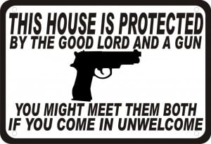 ... House Protected by the Good Lord and a Gun Security Humor 14
