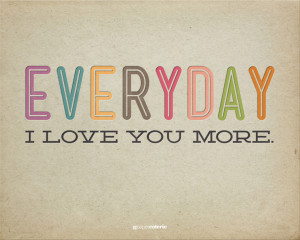 every day i love you more print