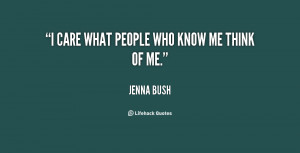 quote-Jenna-Bush-i-care-what-people-who-know-me-120944_12.png