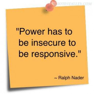Power Has To Be Insecure To Be Responsive