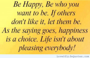 Be-happy-be-who-you-want-to-be.jpg