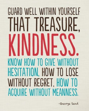 treasure kindness kindness picture quotes