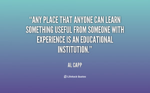 Any place that anyone can learn something useful from someone with ...