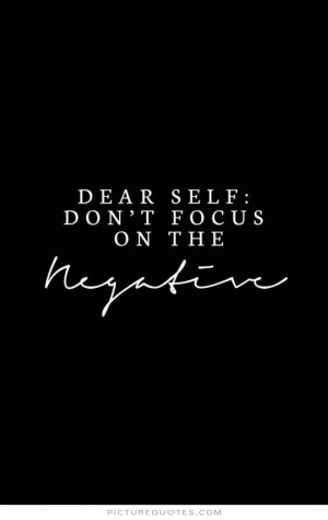... Thinking Quotes Focus Quotes Be Positive Quotes Negative Quotes
