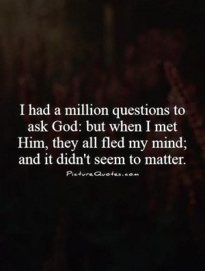 God Quotes Question Quotes Christopher Morley Quotes