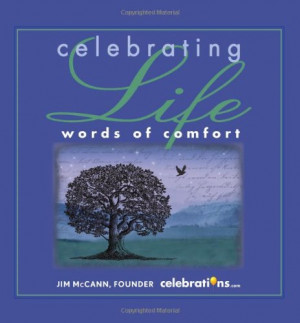 Celebrating Life: Words of Comfort