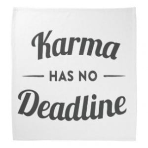 Funny Karma Quotes Gifts - Shirts, Posters, Art, & more Gift Ideas