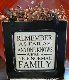 REMEMBER As Far As Anyone Know We're A Nice by huckleberrylady, $24.99