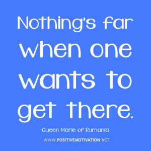 MOTIVATIONAL quotes, Nothing's far when one wants to get there ️