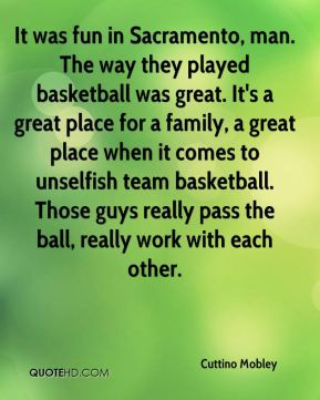 Basketball Team Family Quotes The way they played basketball