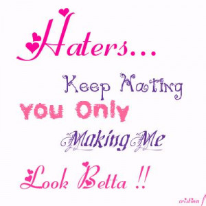 quotes and sayings about haters. funny quotes about haters.