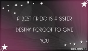 best friend is a sister friendship quotes graphic