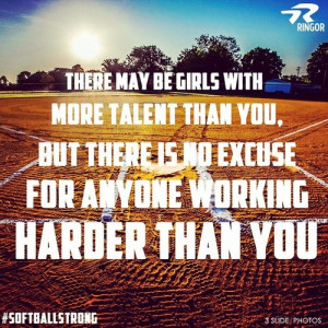 There may be girls with more talent than you, but there is no excuse ...