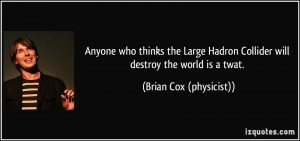 More Brian Cox (physicist) Quotes