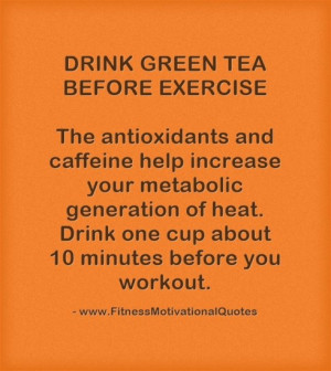 green tea called catechins may help burn more fat while you exercise ...