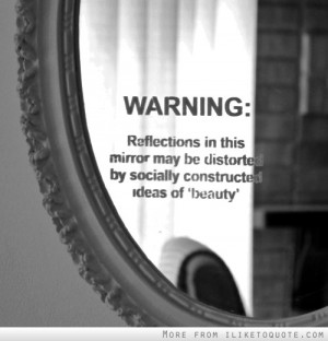 Warning: Reflections in this mirror may be distorted by socially ...