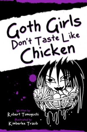 GOTH GIRLS DONT TASTE LIKE CHICKEN