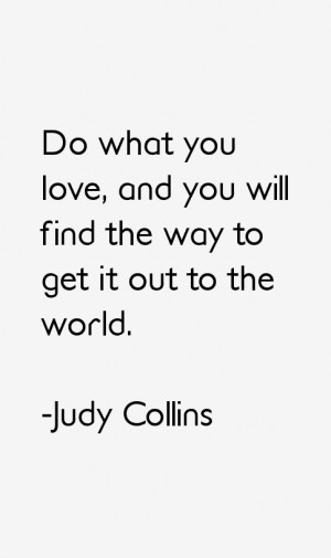 Judy Collins Quotes & Sayings