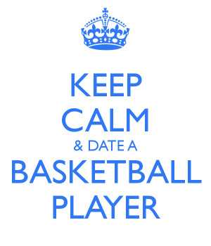 keep-calm-date-a-basketball-player-2.png
