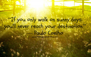Quote For The Day – If You Only Walk