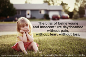 ... loss bliss young innocent daydream pain fear loss text sayings via