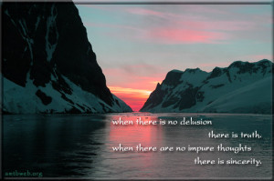 sincerity quotes, truth quotes, When there is no delusion there is ...