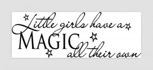 Little-girls-have-a-MAGIC-Cute-Decor-vinyl-wall-decal-quote-sticker ...
