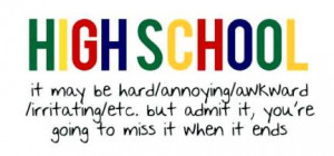 ... friends, high school, life, quote, school, student, high school life