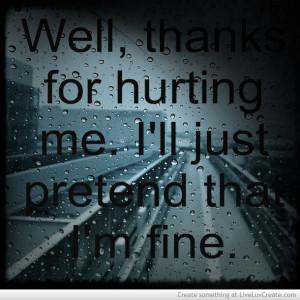 ... life, love, pretty, quote, quotes, sad, thanks im just gonna pretend