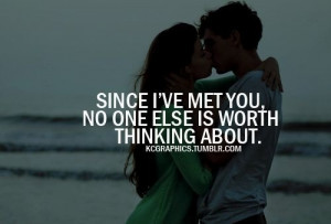 Since I met you.