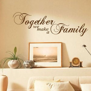 ... Together We Make a Family Art Wall Quotes / Wall Stickers/ Wall Decals