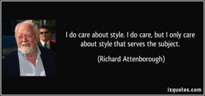 do care about style. I do care, but I only care about style that ...