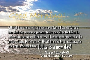 than one day at a time. Each day is a new opportunity to live your ...