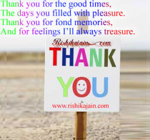 Thank you for the good times ,The days you filled with pleasure