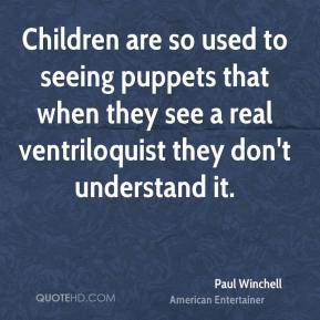 Ventriloquist Quotes