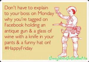 Happy Friday Funny Facebook Status Quotes With Images