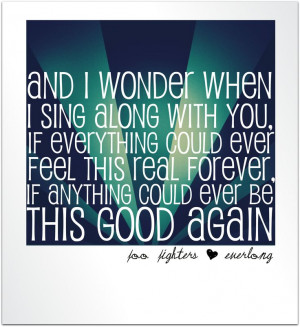 Foo Fighters - Everlong - Lyrics My all time favorite song, the first ...