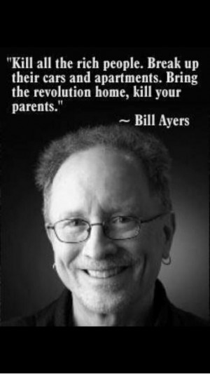 Bill Ayers Quotes...Obama's Cohort