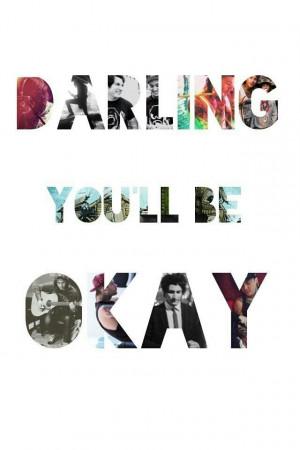 Darling you'll be ok