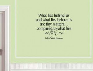 WHAT LIES BEHIND US AND WHAT Wall quotes sayings words
