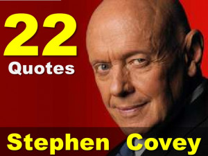 22 Quotes From Stephen R. Covey