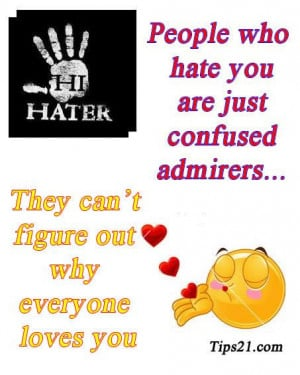 People Who Hate You Are Just Confused Admirers They Cant Figure Out ...